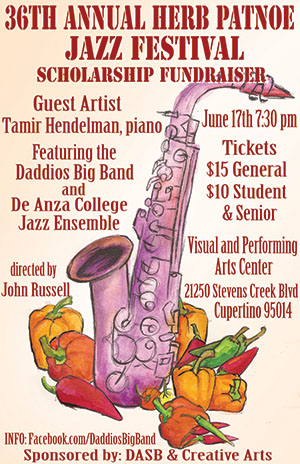 36th Annual Herb Patnoe Jazz Festival — Scholarship Fundraiser. June 17th, 7:30 pm, Visual and Performing Arts Center, De Anza College, Cupertino. $15, $10 students/seniors.